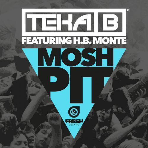 teka-b-featuring-h-b-monte-mosh-pit