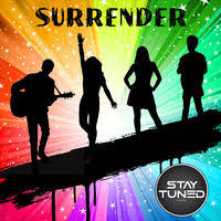 Stay tuned Surrender